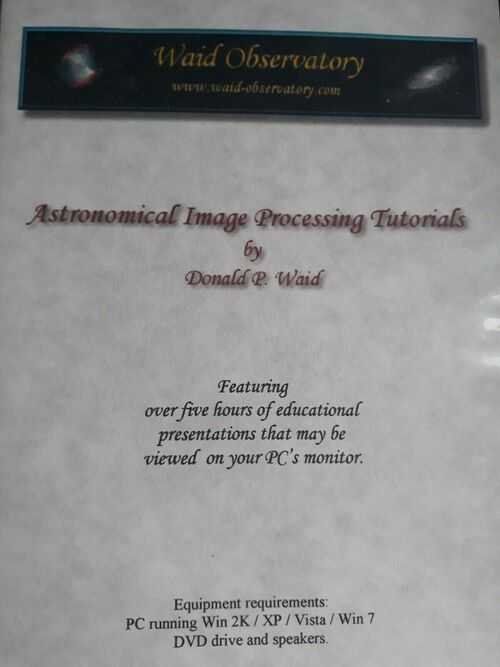 ASTRONOMICAL IMAGE PROCESSING TUTORIALS BY DAVID WAID (dvd)
